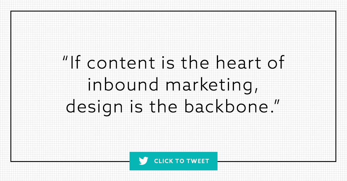 Tweet: If content is the heart of inbound marketing, design is the backbone. [Source: @multipleinc]